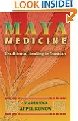 Free Kindle Books - Advice  How-to - ADVICE  HOW-TO - $25.9 -  Maya Medicine: Traditional Healing in Yucatán