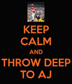 KEEP CALM AND THROW DEEP TO AJ