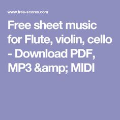 Free sheet music for Flute, violin, cello  - Download PDF, MP3 & MIDI