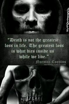 Death is not the greatest loss...