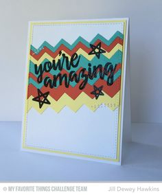 Amazing Card by Jill Dewey Hawkins featuring the Written in Watercolor stamp set and  Chevron Stripes Die-namics #mftstamps