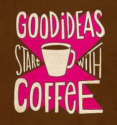 Coffee Humor | Good Ideas Start With Coffee! .