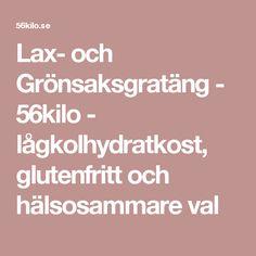 Lax- och Grönsaksgratäng - 56kilo - lågkolhydratkost, glutenfritt och hälsosammare val
