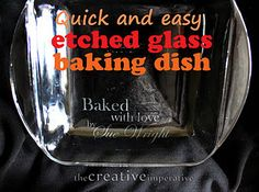 Etched Glass Baking Dish-my daughter got one for her wedding with her new last name and she LOVES it for potlucks!