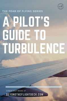 Fear of Flying - A Pilot's Guide to Turbulence Wind Direction, Fear Of Flying, Get Over It, Pilot, Travel Tips, Strength, Travel Advice, Pilots, Travel Hacks