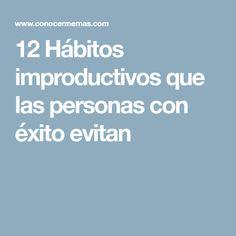 12 Hábitos improductivos que las personas con éxito evitan
