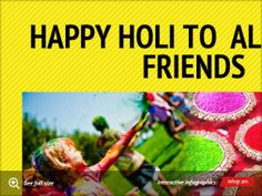 Infographic: happy holi to all MY  friends -