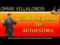 Como Mejorar Tu Autoestima Para Siempre   Omar Villalobos   https://www.youtube.com/watch?v=FJnxxe9E2hc