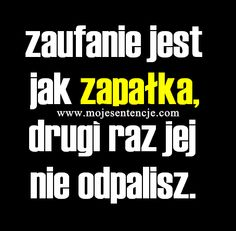Da się zapalić drugi raz, tylko jest potrzebna iskra . Zaufanie to jest potrzebna druga osoba tez tego chce... :) Words Of Wisdom Quotes, Sad Quotes, Love Quotes, Inspirational Quotes, Serious Quotes, Meaningful Words, Humor, Statements, Motto