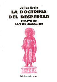 Julius Evola - LA DOCTRINA DEL DESPERTAR - ENSAYO DE ASCESIS BUDDHISTA