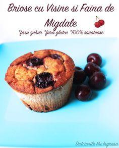 Briose cu Visine si Faina de Migdale (fara zahar, fara gluten, 100% sanatoase) Muffin, Food And Drink, Gluten Free, Cupcakes, Cookies, Breakfast, Healthy, Sweet, Desserts