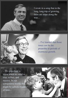 On growing: | 15 Quotes That Show That Mr. Rogers Was A Perfect HumanBeing