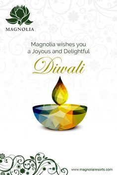 Magnolia Resorts Wishes You and Your Family A Very Happy Diwali. Celebrate Your Diwali with Cultural Events, Festive Cuisine, and Free Fireworks at Magnolia Resorts. http://www.magnoliaresorts.com/