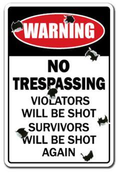 No Trespassing Novelty Sign Violators Will Be Shot Gag Funny Gift do not Enter | eBay