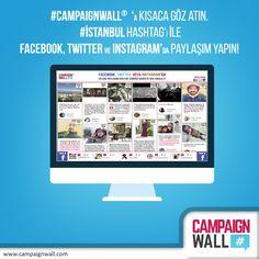 #CampaignWall da Canlı Demoya daima göz atın.#Hashtag ile Facebook, Twitter ve Instagram'da paylaşım yapın ve kazanın