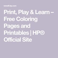 Print, Play & Learn – Free Coloring Pages and Printables | HP® Official Site...