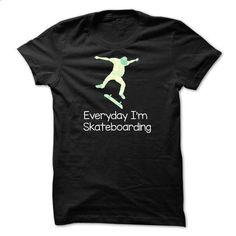 Everyday Im Skateboarding - #style #funny t shirts for men. BUY NOW => https://www.sunfrog.com/LifeStyle/Everyday-Im-Skateboarding.html?60505