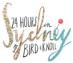 24 Hours in Sydney, Australia with Bird & Knoll - Design*Sponge