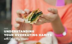 Understanding Your Overeating Habits with Dr Libby Weaver | Move Nourish Believe