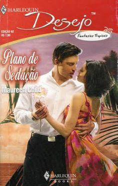 Meus Romances Blog: Plano De Sedução - Maureen Child - Harlequin Desej...