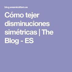 Cómo tejer disminuciones simétricas   The Blog - ES