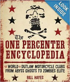#MC Life - The One Percenter Encyclopedia: The World of Outlaw Motorcycle Clubs from Abyss Ghosts to Zombies Elite: Bill Hayes: 9780760341100: Amazon.c...