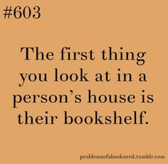 I am of the belief that the books a person owns say a lot about them.