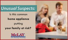 Is This Common Home Appliance Putting Your Family at Risk? http://qoo.ly/h6pi8