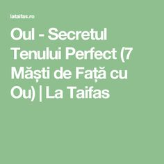 Oul - Secretul Tenului Perfect (7 Măști de Față cu Ou) | La Taifas Beauty Makeup, Hair Beauty, Health And Beauty, Health Fitness, Personal Care, Healthy Recipes, Nature, Experiment, Medicine
