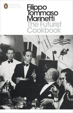 The Futurist Cookbook (Penguin Modern Classics) by Filipp...