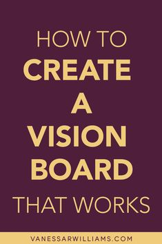 How to Create a Vision Board that Works - Blog and Website Content for Bloggers and Small Business Owners