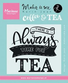 Marianne Design - Karin Joan - Clearstamp - There is always time for tea