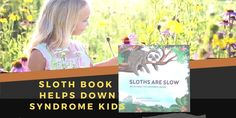 Kids Sloth Book Helps Down Syndrome Children 1 Down Syndrome Kids, Interactive Stories, Educational Programs, Reading Skills, New Words, Speech And Language, Love Reading, Funny Kids, Sloth