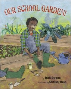 Our School Garden by Rick Swann - Recommended by American Farm Bureau Foundation for Agriculture