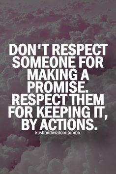 Respect is so important to me. Especially when it comes to making plans and the other person flakes, you have disrespected my time!