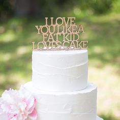 Funny I Love You Cake Topper