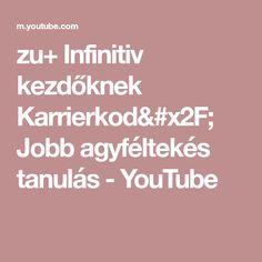 zu+ Infinitiv kezdőknek Karrierkod/ Jobb agyféltekés tanulás - YouTube
