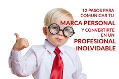 No eres imprescindible pero sí puedes serun profesional inolvidable comunicando de forma eficaz tu #marcapersonal siguiendo estos 12 pasos. ¿Preparado?