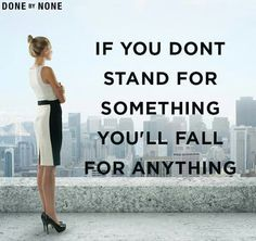 Stand for something Quotes, Quotations, Quote, Shut Up Quotes