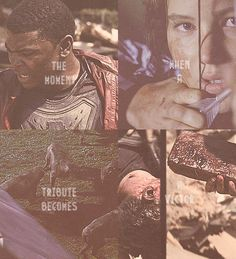 Now, this moment here. The moment you never forget. The moment when a tribute becomes a victor