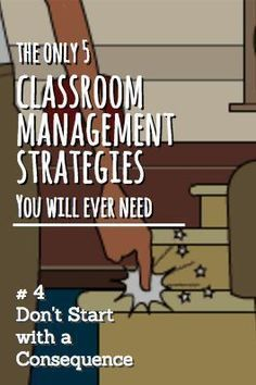 Most important classroom management strategy: Don't start with a consequence: Follow the least invasive approach to address off-task behavior: Pause; Make eye contact; Give a whole class anonymous correction or positive reminder; Tap the student's desk Say student's name (non-aggressive tone); THEN privately tell the student to change a specific behavior or there will be a consequence; THEN (an only then) give a consequence PRIVATELY.