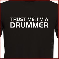 Trust Me Im A Drummer Mens Womens Boys T-Shirt tshirt tshirt Christmas Gift Music Band More Colors S - 2XL. $14.95, via Etsy.