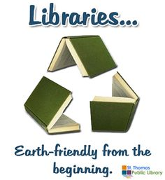 """Libraries were recycling before """"Recycling"""" was a thing! Happy Earth Day! (via St. Thomas Public Library)"""
