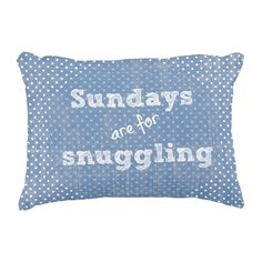 Sundays are for snuggling Quote Polka Dots Accent Pillow #pillows #Sunday #quotes