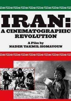 Iran: A Cinematographic Revolution (2007) Despite political turmoil and cultural isolation -- and sometimes even because of them -- Iran has served as fertile ground for filmmakers for more than seven decades, as witnessed by this tribute to Persian cinema from Nader Takmil Homayoun. From escapism to social realism, the new wave of the 1970s and the more poetic films of recent years, this homage traces the history of Iranian filmmaking through a fascinating array of clips and interviews.