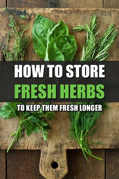 How to Store Fresh Herbs to Keep Them Fresh Longer Keep your herbs fresher longer with these quick tips. Cooking With Fresh Herbs, Fruit And Vegetable Storage, Food Hacks, Food Tips, Healing Herbs, Veggie Dishes, Fruits And Vegetables, Cooking Tips, Herbalism