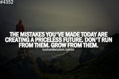 Mistakes make your priceless future!