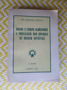 Arca dos Livros: HIGIENE E TERAPIA ALIMENTARES E PROFILAXIA DAS DOE...