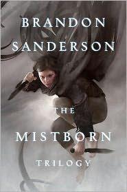 The Mistborn Trilogy   (#1) Mistborn: The Final Empire by Brandon Sanderson