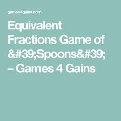Equivalent Fractions Game of 'Spoons' – Games 4 Gains